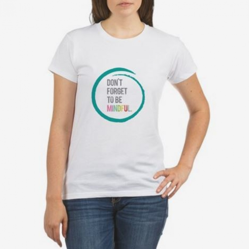 SYK Don't Forget To Be Mindful Organic Women's T-Shirt